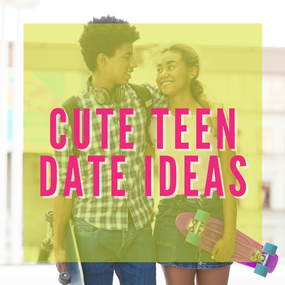 Cute Teen Date Ideas