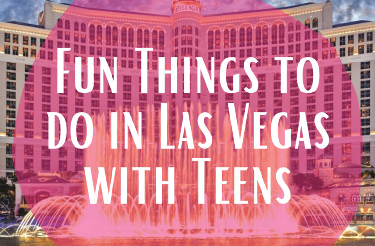Things to do in Las Vegas with Teenagers