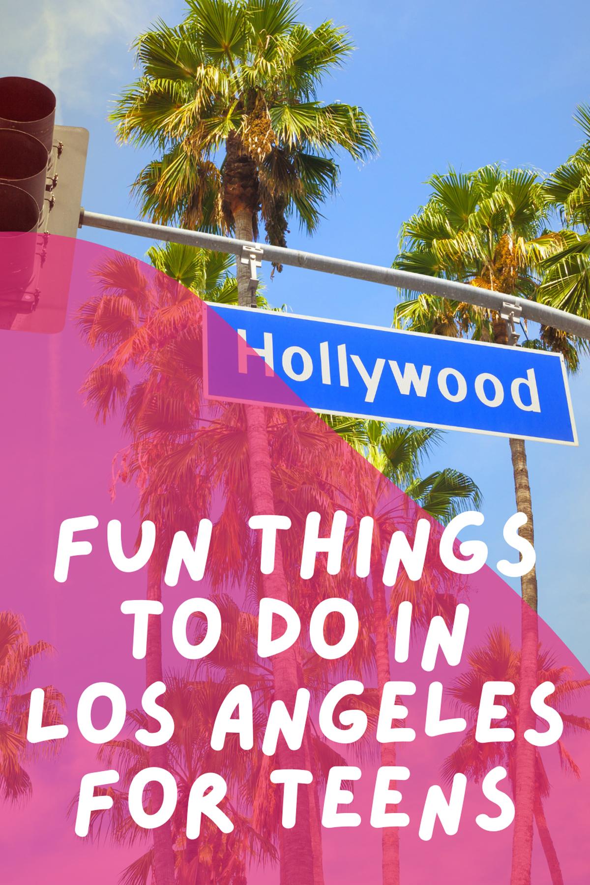 LA Activities For Teens