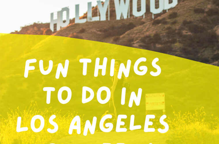 Fun Things TO Do in Los Angeles for Teens