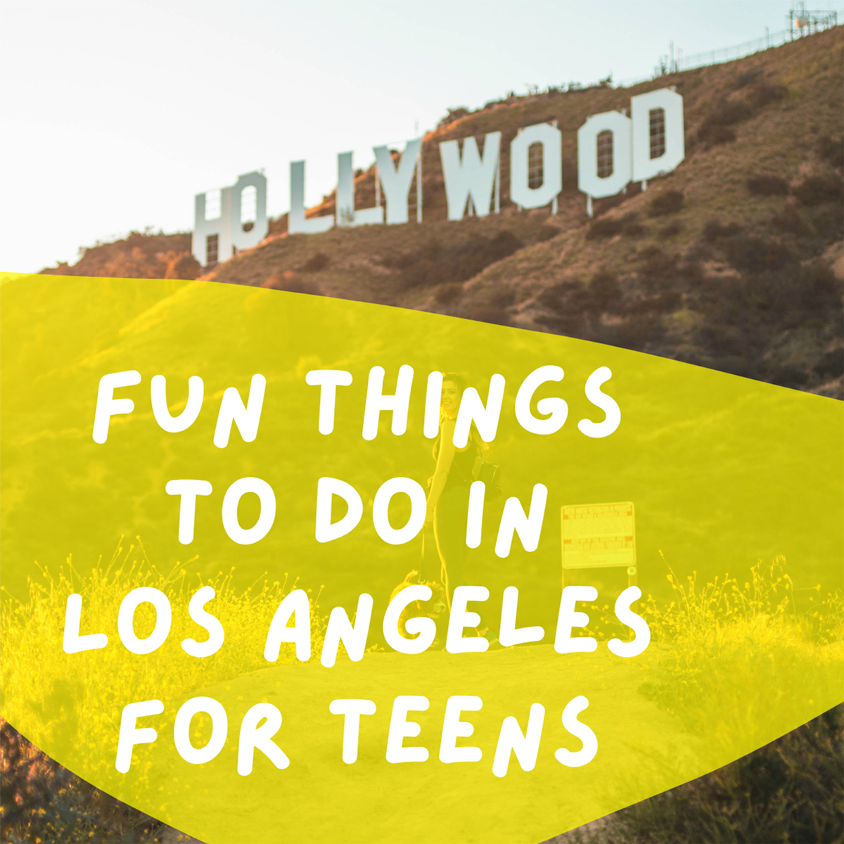 Fun Things T0 Do in Los Angeles for Teens