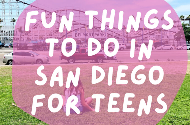 Fun Things To Do in San Diego for Teens