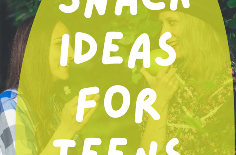 Snack Ideas for Teens